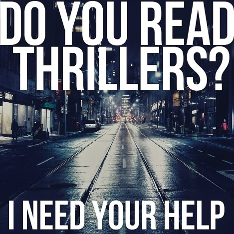Do you read thrillers? I need your help