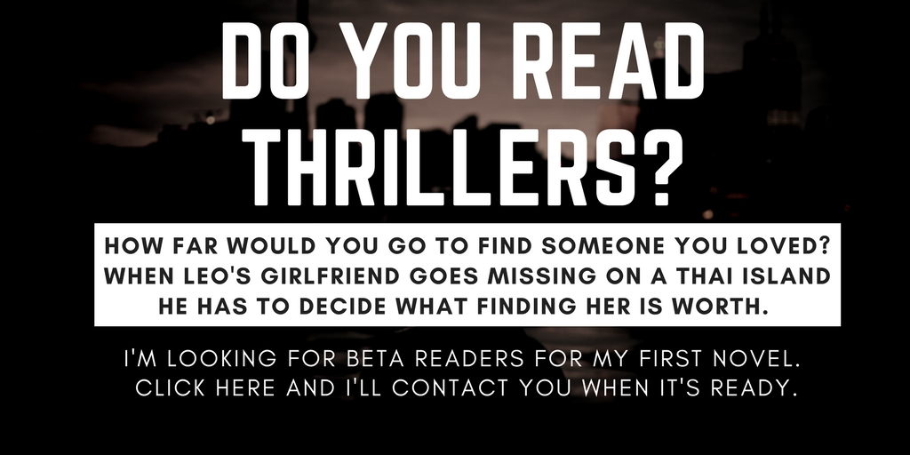 Do you read thrillers? I'm looking for beta readers for my first novel.
